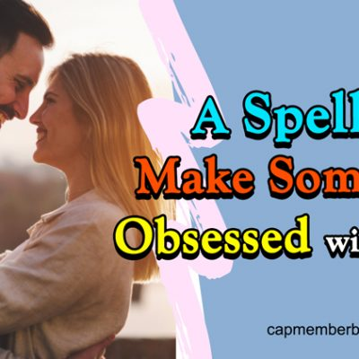 A Spell To Make Someone Obsessed With You (3 FREE Choices)