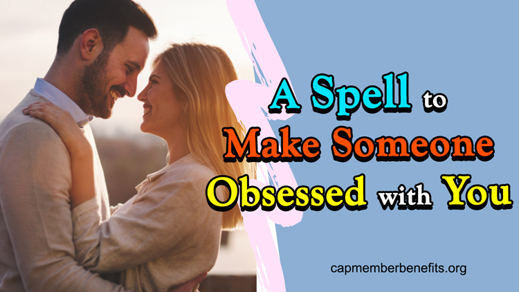 A Spell To Make Someone Obsessed With You