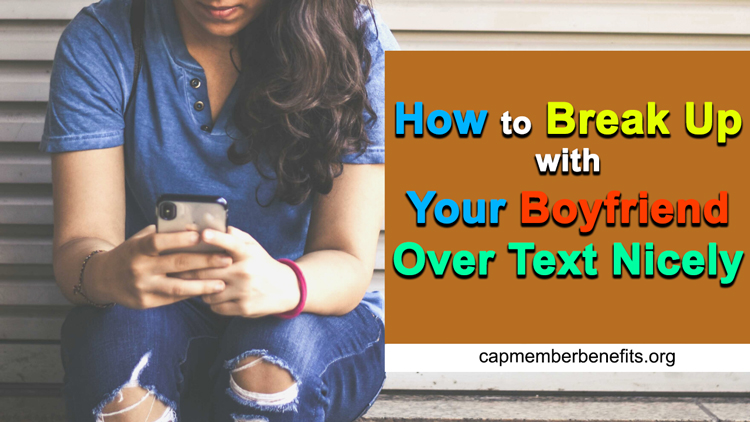 How To Break Up With Your Boyfriend Over Text Nicely